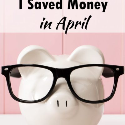 5 Ways I Saved Money in April