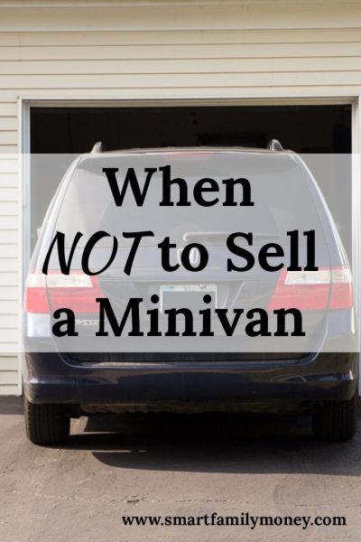 When NOT to Sell a Minivan