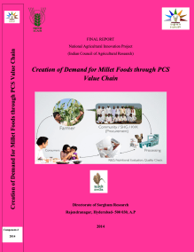 Creation of Demand for Millet Foods through PCS Value Chain – Report by National Agricultural Innovation Project, 2014