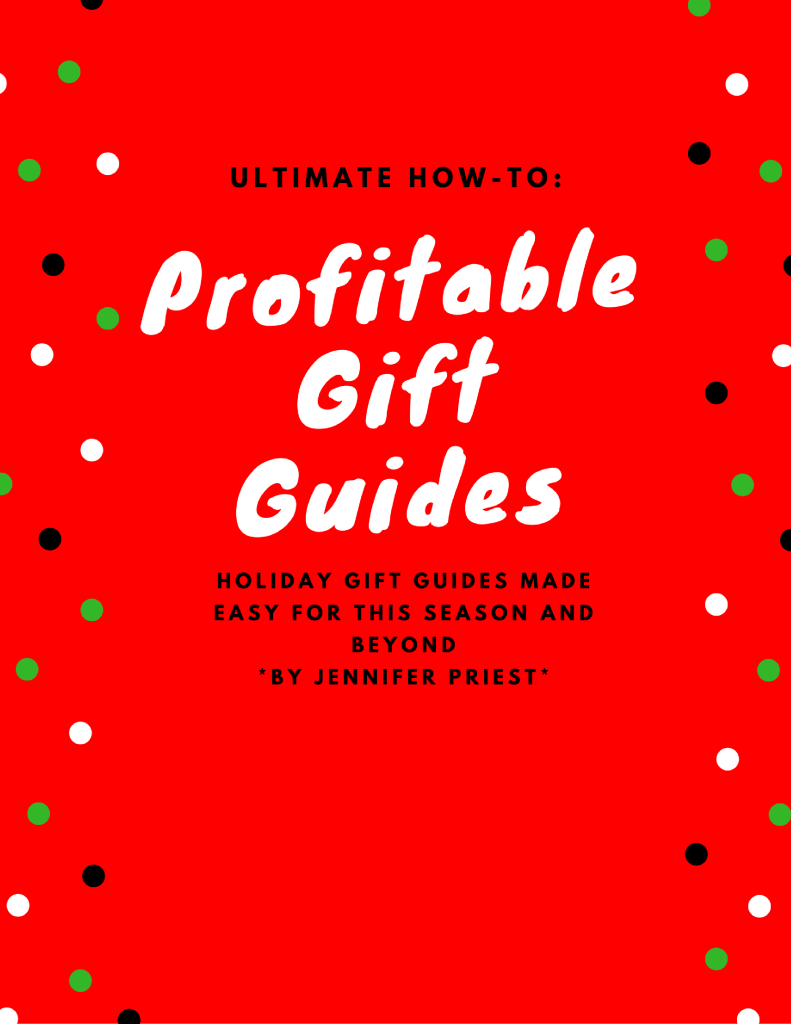 Ultimate how-to for Profitable Gift Guides - Holiday Gift Guides Made Easy by Jennifer Priest