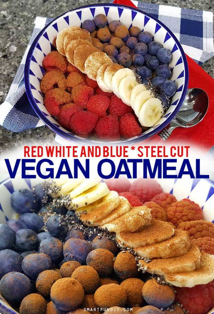 Patriotic BREAKFAST! Make this red white and blue breakfast for 4th of July - VEGAN steel cut oats recipe with red whit and blue toppings.