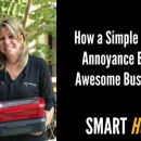 How a Simple Household Annoyance Became a Awesome Business Idea