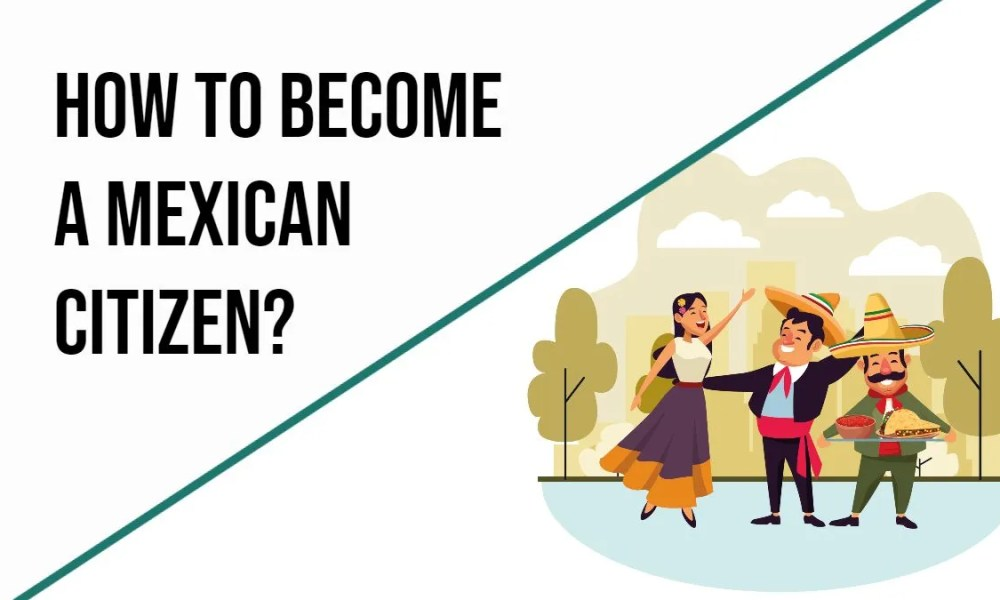 How To Get A Mexican Citizen