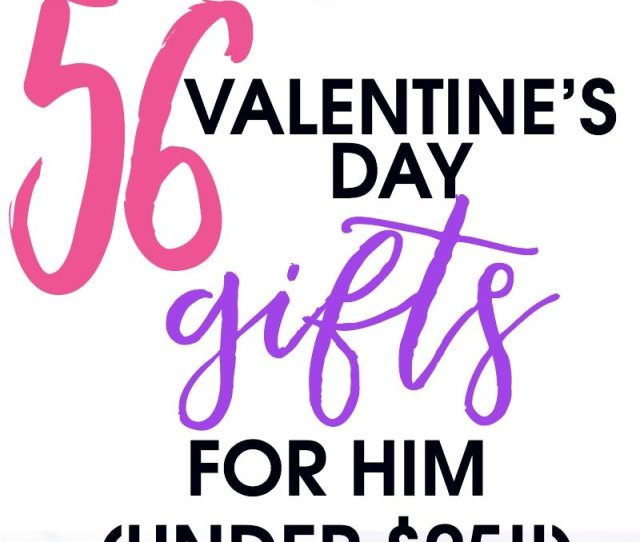 If Youre Stuck For Ideas I Came Up With  Pretty Awesome Valentines Day Gifts For Men For Under