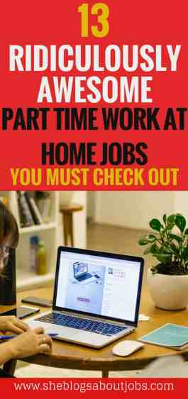 Click this image for 13 awesome part time work at home jobs you must check out. Part time jobs at home
