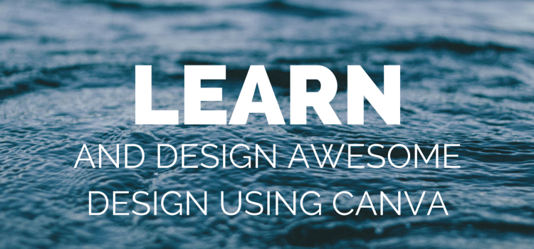 Create Free Awesome Designs For Your Blog Or Social Media Using Canva