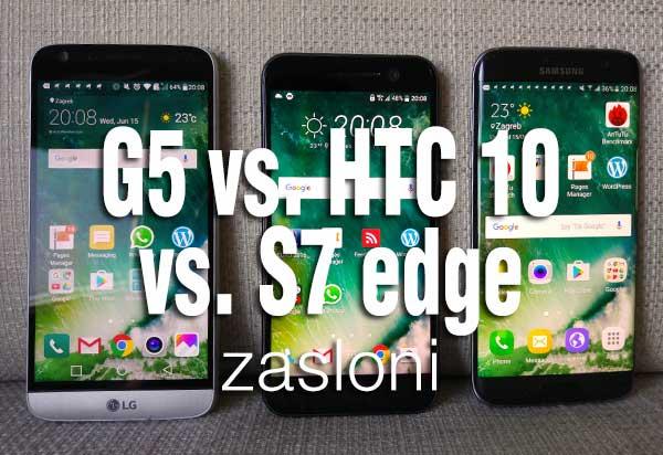 lg-g5-ili-htc-10-ili-galaxy-s7-edge---zasloni