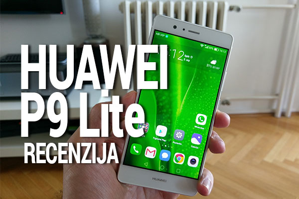 Recenzija: Huawei P9 Lite