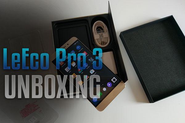 LeEco Pro 3 UNBOXING