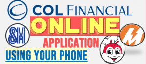 How to Apply Online for COL Financial Account  using your mobile phone ( for OFW too)
