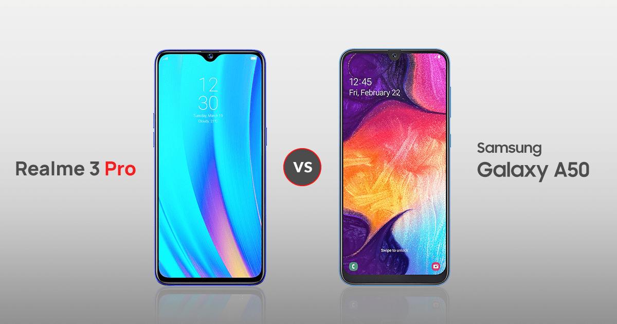 Realme 3 Pro vs  Samsung Galaxy A50 Comparison: Price, Specs