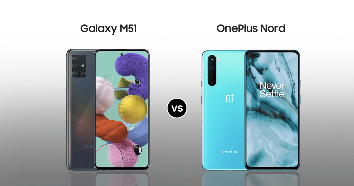 Samsung Galaxy M51 Versus Oneplus Nord Comparison Which One Is A Better Buy Under Rs 25 000 Smartprix Com