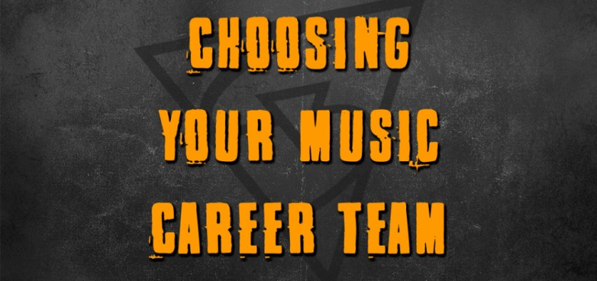 Choosing Your Music Career Team