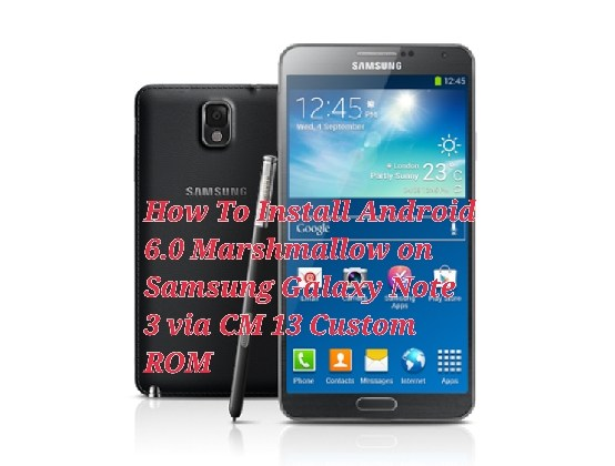 Install CM 13 Custom ROM on Samsung galaxy note 3