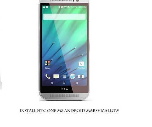 Install HTC One M8 Android Marshmallow