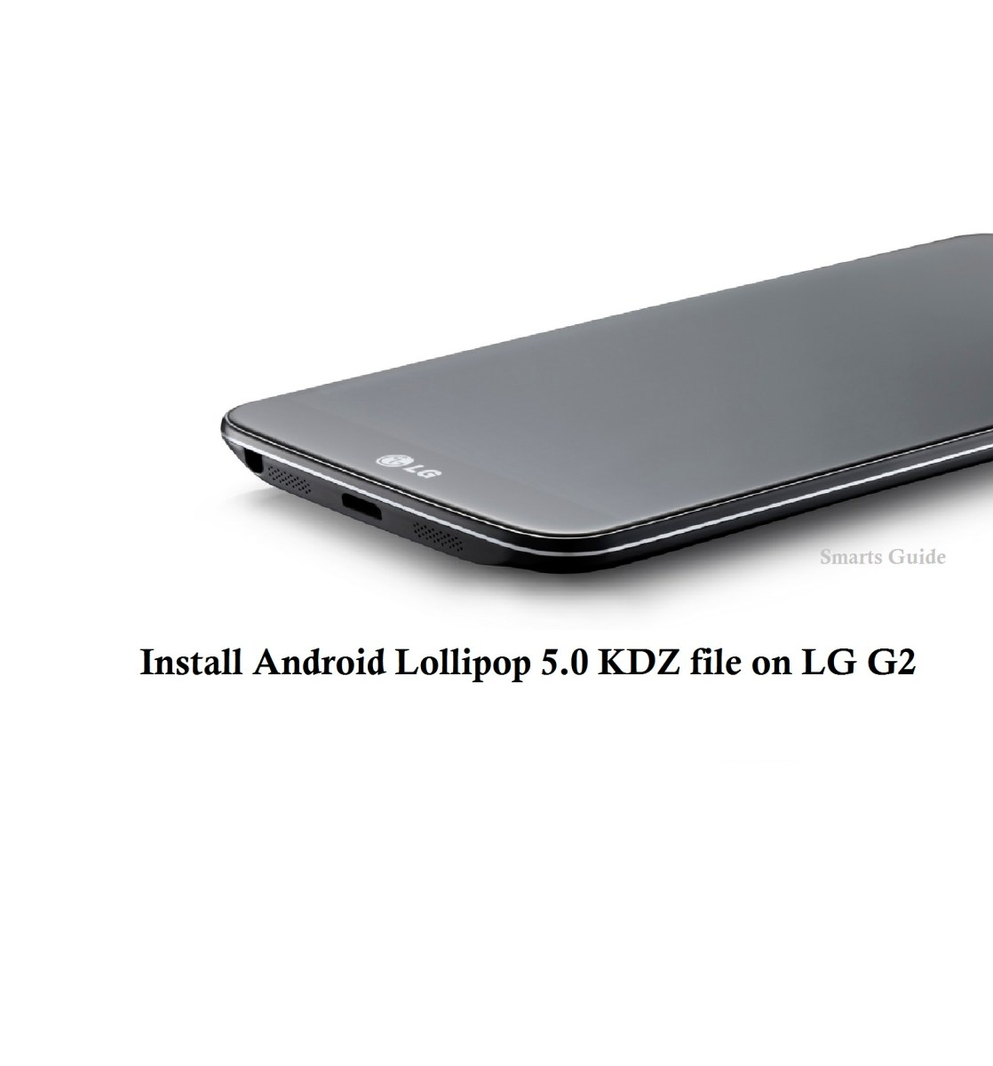How to Install Android 5.0 Lollipop KDZ File on LG G2 (D802)