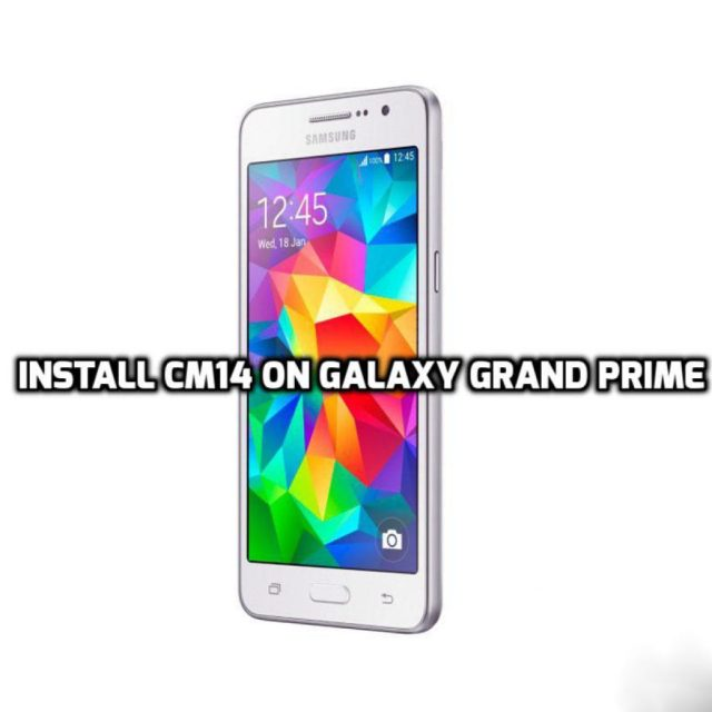 Install CM14 on Galaxy Grand Prime