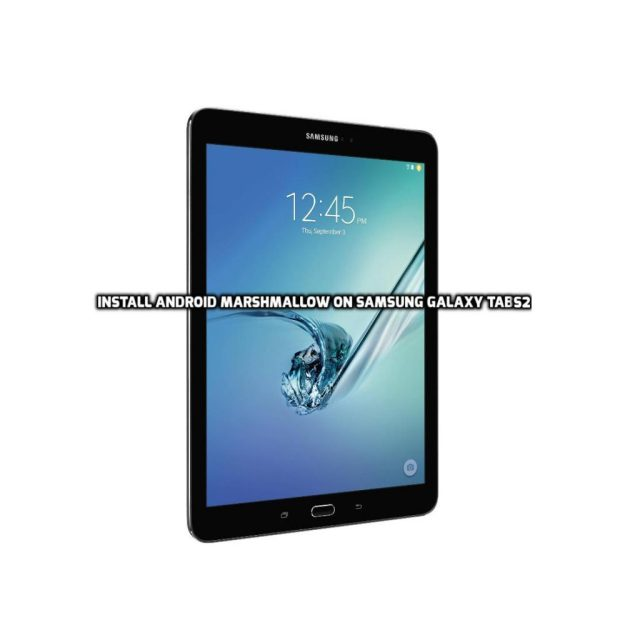 Install Android Marshmallow on Samsung Galaxy Tab S2