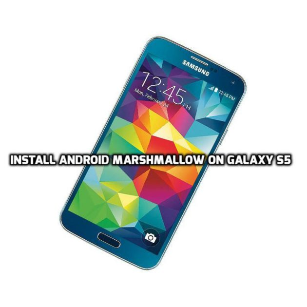 Install Android Marshmallow on Samsung Galaxy S5