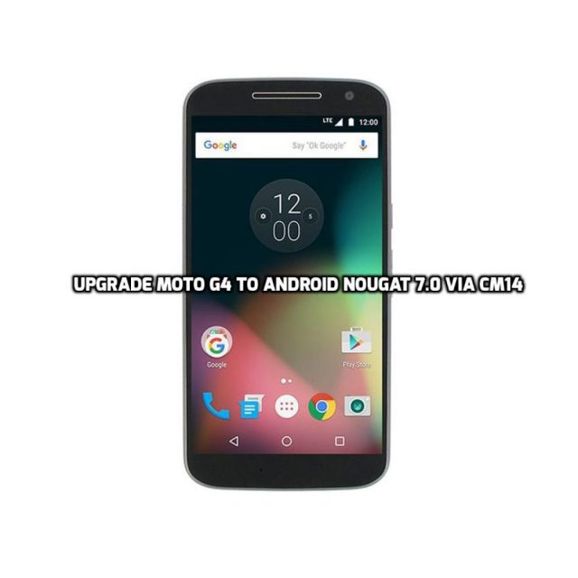 upgrade Moto G4 to Android Nougat 7.0