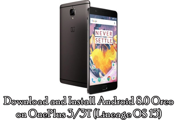 Download and Install Android Oreo 8.0 on OnePlus 3/3T (Lineage OS 15)