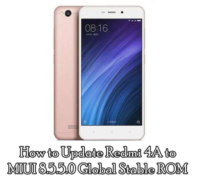 How to Update Redmi 4A to MIUI 8.5.5.0 Global Stable ROM (Updating Guide)
