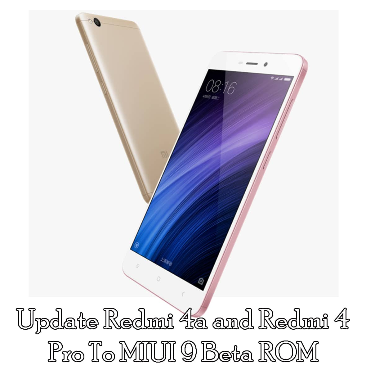 Download And Update Redmi 4a and Redmi 4 Pro To MIUI 9 Beta ROM