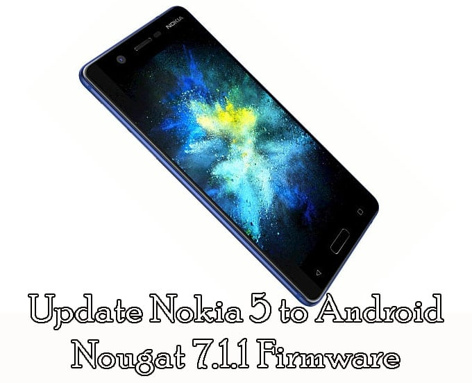 Download and Update Nokia 5 to Android Nougat 7.1.1 Firmware