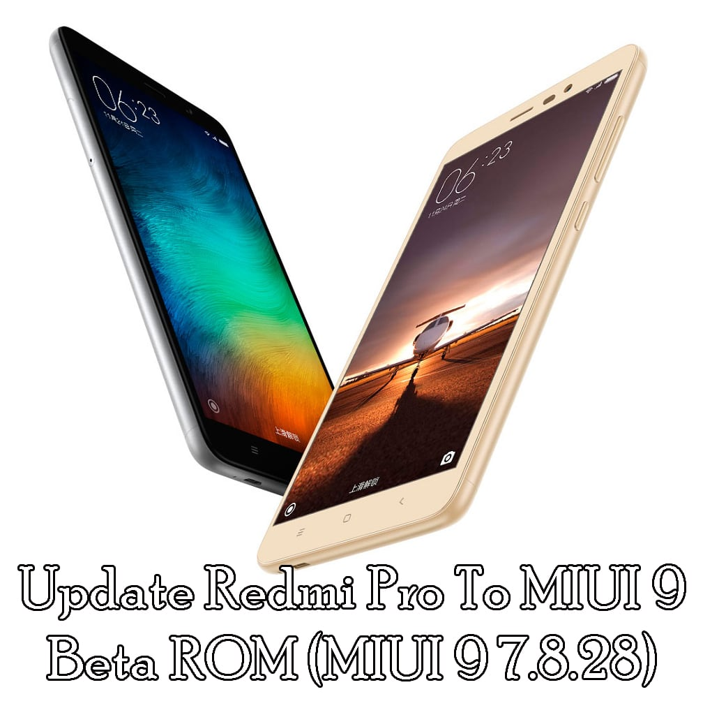 Download And Update Redmi Pro To MIUI 9 Beta ROM (MIUI 9 7.8.28)