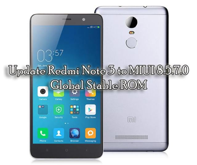 Download & Update Redmi Note 3 to MIUI 8.5.7.0 Global Stable ROM