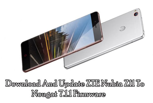 Download And Update ZTE Nubia Z11 To Nougat 7 1 1 Firmware