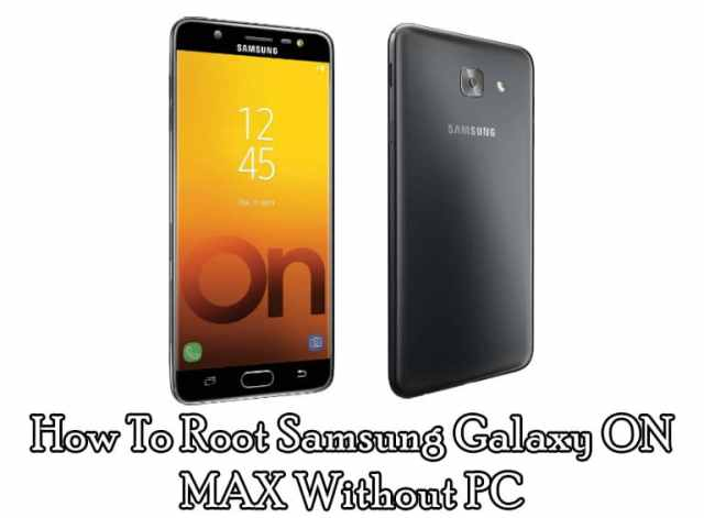 How To Root Samsung Galaxy ON MAX Without PC