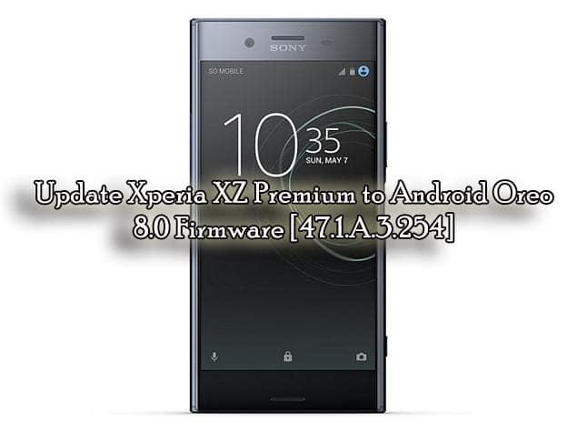 Download & Update Xperia XZ Premium Android Oreo 8.0 Firmware [47.1.A.3.254]