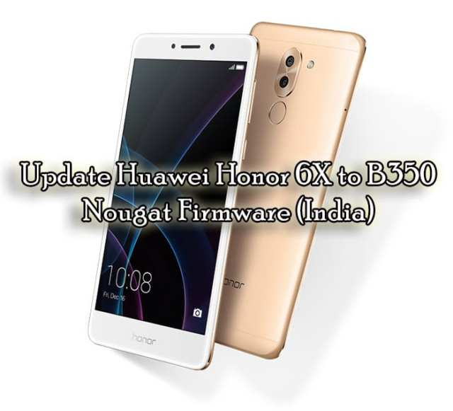 Download and Update Huawei Honor 6X B350 Nougat Firmware (India)