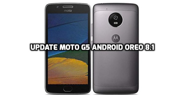[How to Guide] Update Moto G5 Android Oreo 8.1
