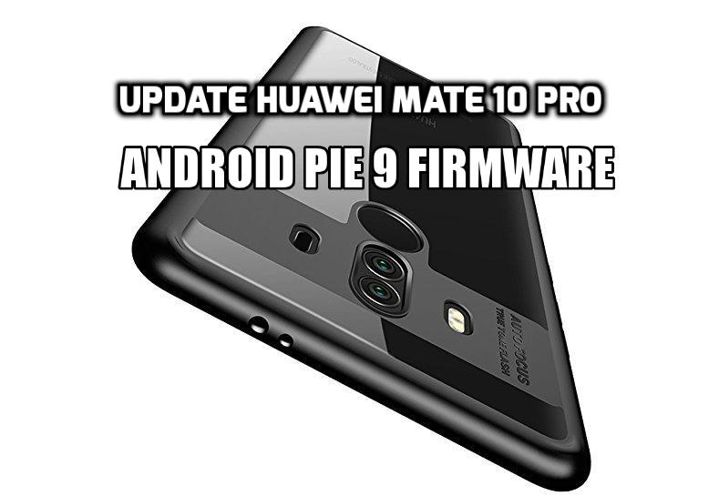 mate 10 pro android 9 update