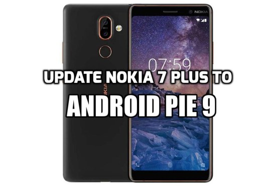 [How to Guide] Update Nokia 7 Plus to Android Pie 9 Stable OTA (Build V3.22C)
