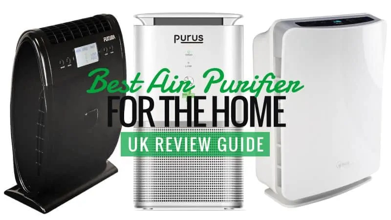 Best Air Purifier For The Home UK Review Guide 2019