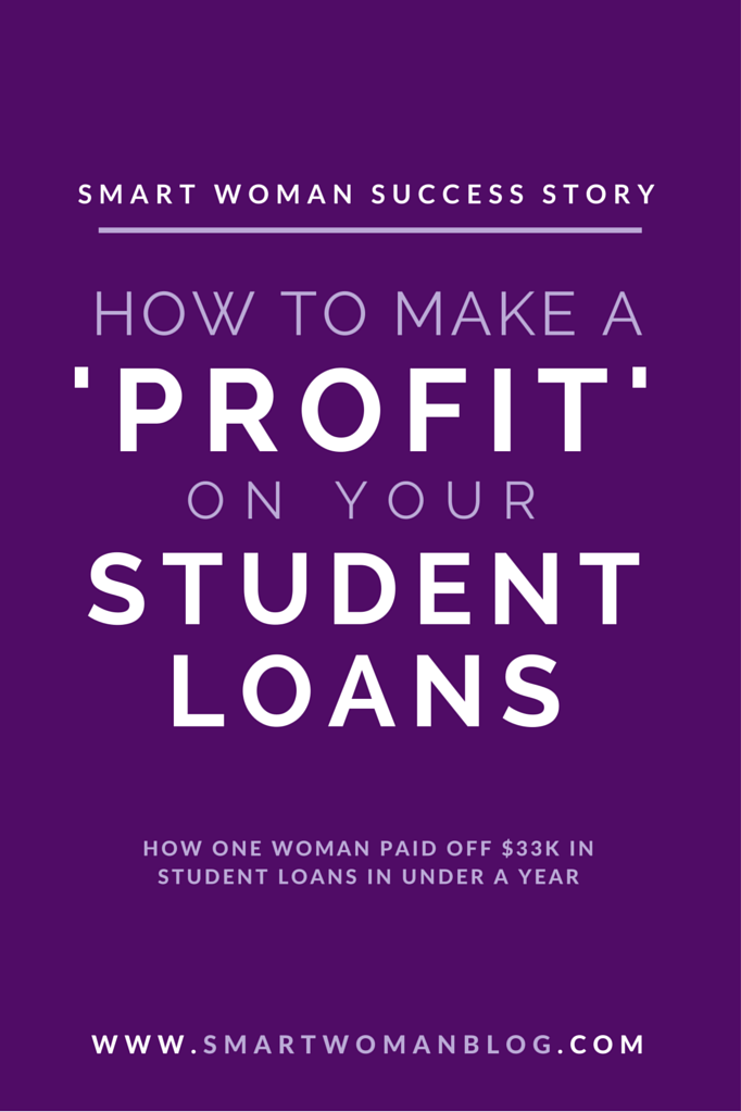 How To Make A 'Profit' On Your Student Loans - Smart Woman Success Story