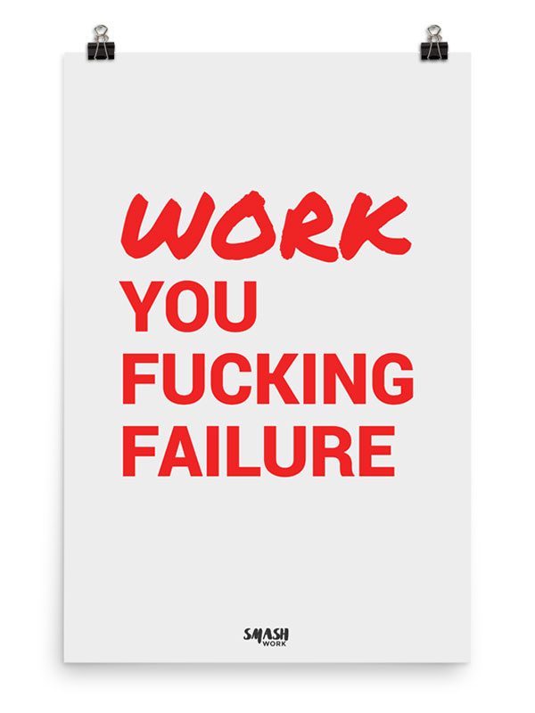 WorkYouFailure-24×36-clean