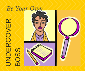 Be your own undercover boss