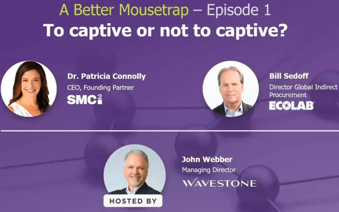 A Better Mousetrap Webcast: To captive or not to captive