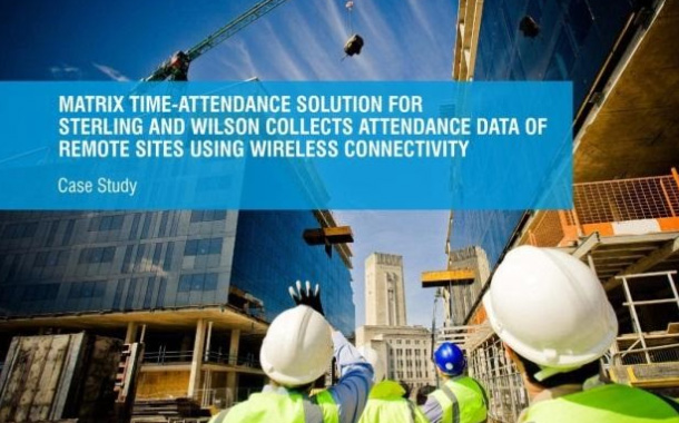 Matrix Time-Attendance Solution for Sterling and Wilson Collects Attendance Data of Remote Sites Using Wireless Connectivity
