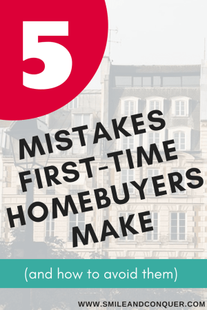 Are you a first time home buyer? Learn how to avoid these 5 common mistakes.