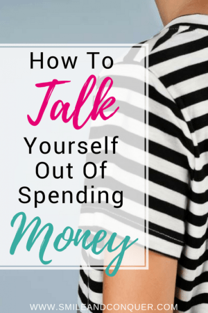 The three tactics I use to talk myself out of spending money.
