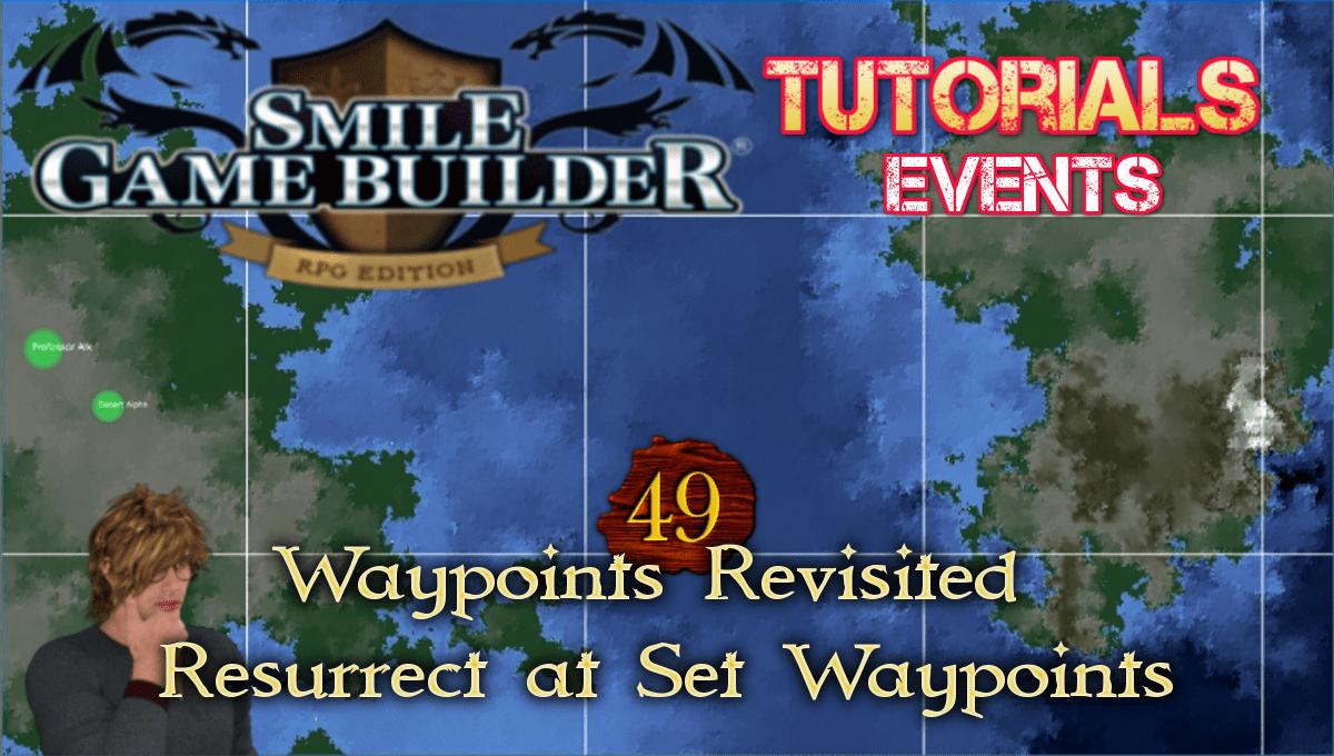 Smile Game Builder Tutorial 49 - Waypoints Revisited - Resurrect at Set Waypoints