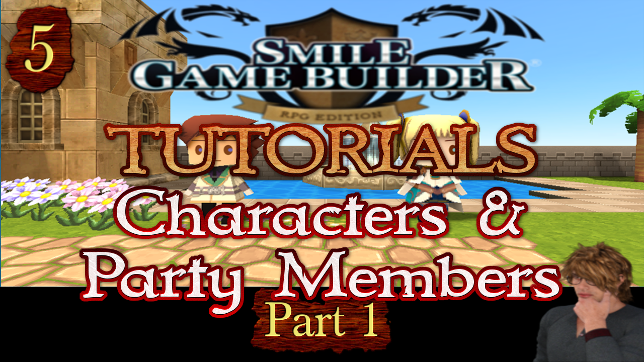 Smile Game Builder Tutorial 005: Characters & Party Members (Part 1)