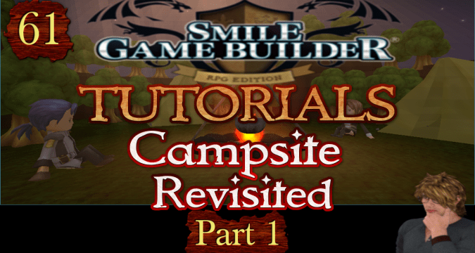 SMILE GAME BUILDER Tutorials #61 - Campsites Revisited (Part 1)