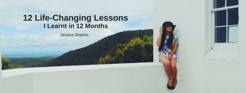 12 life changing lessons I Learnt in 12 Months