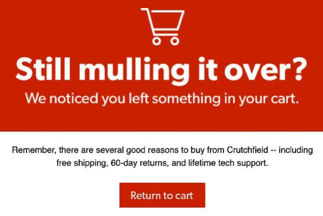 Crutchfield abandoned cart email copywriting